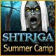 Shtriga: Summer Camp Game