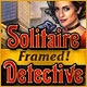Solitaire Detective: Framed Game