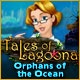 Tales of Lagoona: Orphans of the Ocean Game
