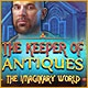 The Keeper of Antiques: The Imaginary World Game