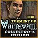 The Torment of Whitewall Collector's Edition Game
