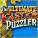 The Ultimate Easter Puzzler Game