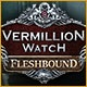 Vermillion Watch: Fleshbound Game
