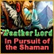 Weather Lord: In Pursuit of the Shaman Game