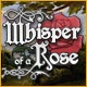 Whisper of a Rose Game