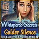 Whispered Secrets: Golden Silence Collector's Edition Game