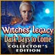 Witches' Legacy: Dark Days to Come Collector's Edition Game