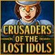 Crusaders of the Lost Idols Game