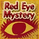 Red Eye Mystery Game
